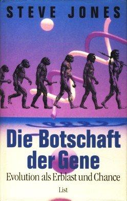 Die Botschaft der Gene. Evolution als Erblast und Chance