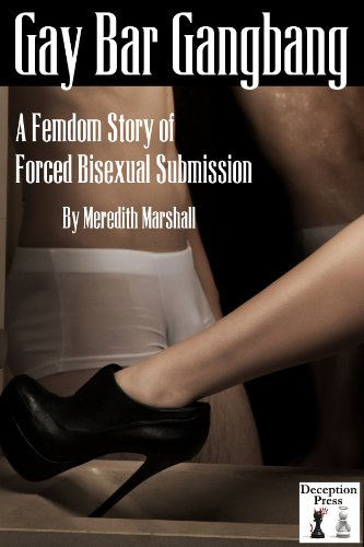 Gay Bar Gangbang: A Femdom Story of Forced Bisexual Submission by  [Marshall, Meredith