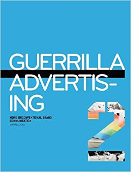 Descargar Libro En Guerilla Advertising 2: More Unconventional Brand Communications Directa PDF