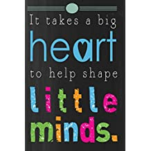 It Takes a Big Heart to help shape little minds: Teacher Appreciation Book or Journal or Planner: Great for Teacher Appreciation/Thank You/Retirement/Year End Gift