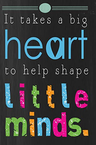 It Takes a Big Heart to help shape little minds: Teacher Appreciation Book or Journal or Planner: Great for Teacher Appreciation/Thank ... Inspirational Notebooks & Gifts) (Volume 2) ()