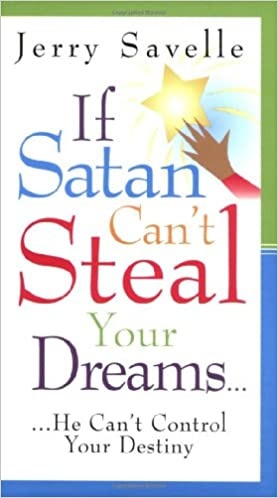 If Satan Can T Steal Your Dreams He Can T
