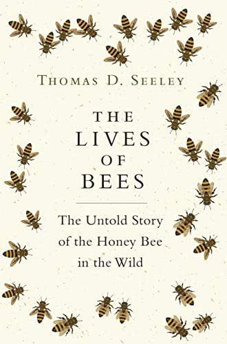 The Lives of Bees: The Untold Story of the Honey Bee in the Wild