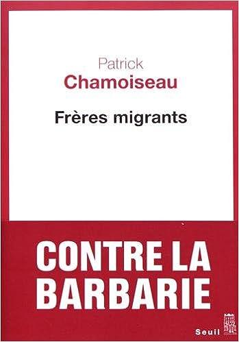 Frères migrants de Patrick Chamoiseau 2017