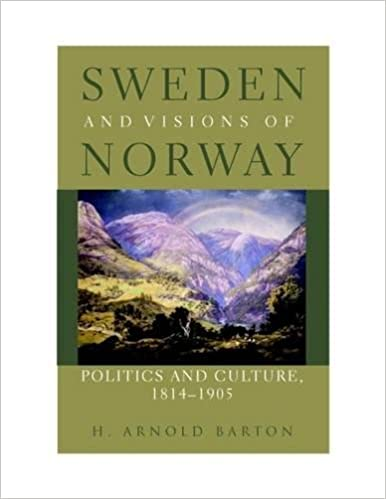 Sweden and Visions of Norway: Politics and Culture 1814-1905
