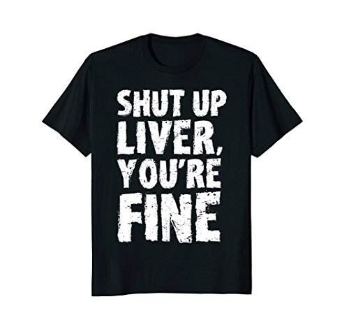 Mens Shut Up Liver Youre Fine T Shirt 3XL Black by Shut Up Liver Tshirt (Image #2)