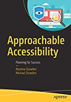 Approachable Accessibility: Planning for Success Front Cover