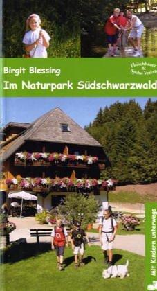 Mit Kindern im Südschwarzwald: Unterwegs zu Bergen, Schluchten, Seen und Museen