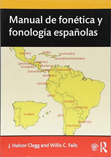Manual de fonética y fonología españolas (Routledge Introductions to Spanish Language and Linguistics) (Spanish Edition)