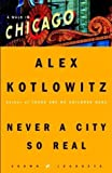 img - for Never a City So Real: A Walk in Chicago (Crown Journeys) by Kotlowitz, Alex(July 6, 2004) Hardcover book / textbook / text book