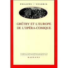 GRETRY ET L'EUROPE DE L'OPERA-COMIQUE