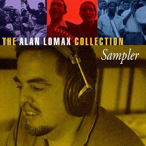 The Alan Lomax Collection - Sampler Cd Recordings