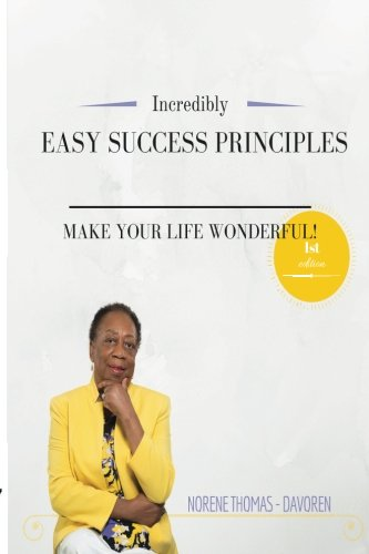 Incredibly Easy Success Principles: Make Your Life Wonderful