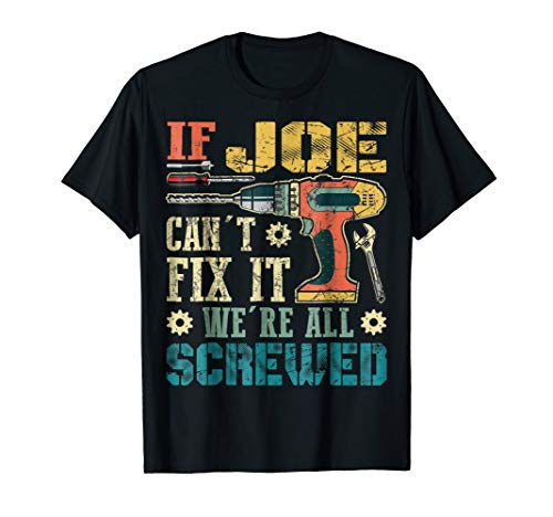 If JOE Can't Fix it We're All Screwed Vintage T-Shirt
