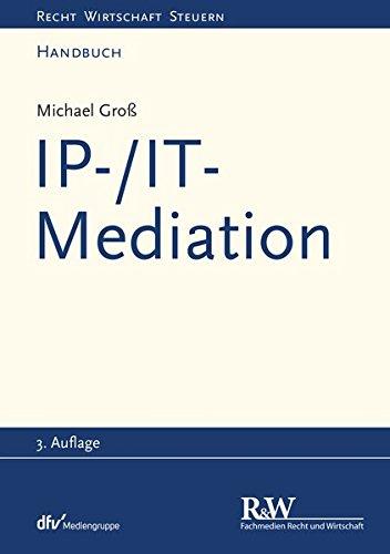 IP-/IT-Mediation (Recht Wirtschaft Steuern - Handbuch) Taschenbuch – 1. Juli 2018 Michael Groß 3800500027 Handels- und Wirtschaftsrecht Arbeitsrecht
