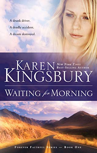 Waiting for Morning (Forever Faithful Book 1) by [Kingsbury, Karen]