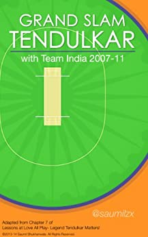 Grand Slam Tendulkar: with Team India 2007-11 by [Bhukhanwala, Saumil]