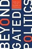 Beyond Gated Politics, Romand Coles, 0816646902