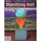 Objectifying Motif, Bowman, Charles F., 1884842135