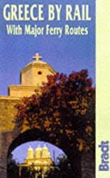 Greece by Rail With Major Ferry Routes (Bradt Guides)