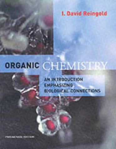 Organic Chemistry: An Introduction Emphasizing Biological Connections