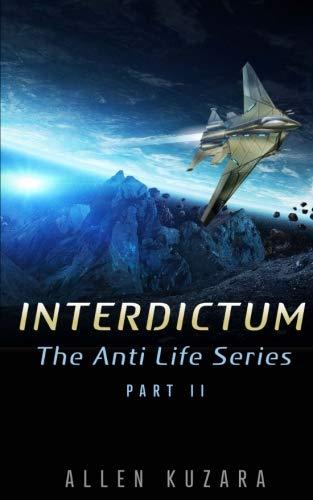 Interdictum: Book 2 in The Anti Life Series (Volume 2)