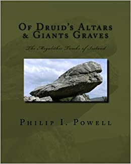 Book Of Druid's Altars and Giants Graves: The Megalithic Tombs of Ireland