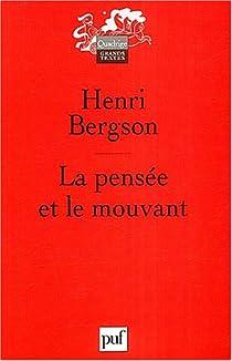 La Pensée et le Mouvant par Bergson