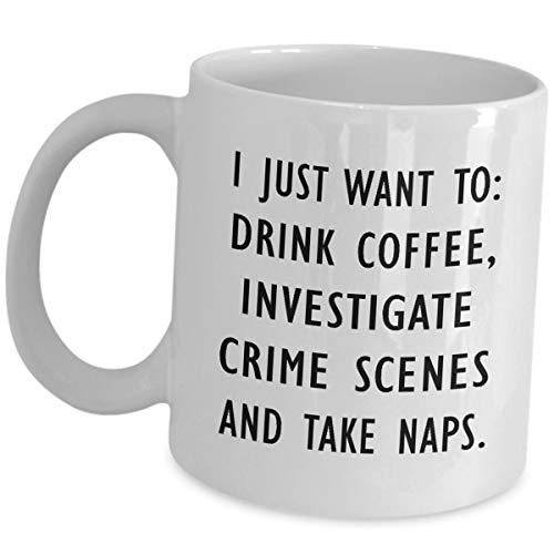 Criminal Investigator Coffee Mug Gifts - Investigate Crime Scenes And Take Naps - Ceramic Tea Cup Funny Cute Gag Appreciation Gift Idea Detective Bachelor's Degree in Criminal Justice Investigation (Best Jobs With Criminal Justice Degree)