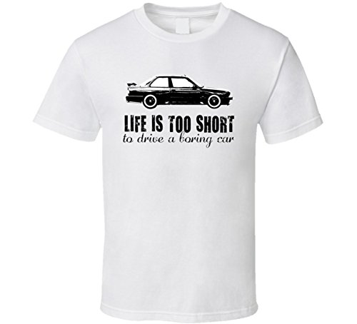 1986 Bmw 3 Series M3 E30 Life is Too Short Car Lover T Shirt M White (Bmw 3 Series Engine Oil Top Up)