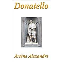Donatello: Avec une Table de Gravures (French Edition)