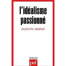 Idealisme passionne (l')