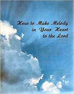 How to Make Melody in Your Heart to the Lord (With Song Book