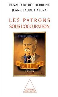 Les Patrons sous l'Occupation par Renaud de Rochebrune