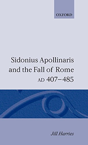 Sidonius Apollinaris and the Fall of Rome, AD 407-485 by Clarendon Press