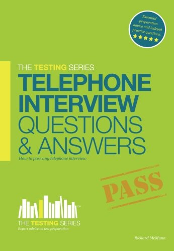 Download The Testing Series Telephone Interview Questions and Answers: How to pass any telephone interview pdf