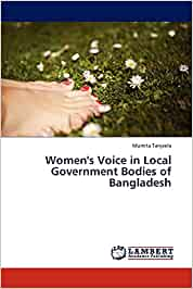 Women's Voice in Local Government Bodies of Bangladesh