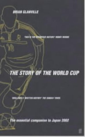 The Story of the World Cup: The Essential Companion to Japan 2002