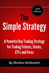 Learn A Powerful Day Trading Strategy In Less Than 60 Minutes A profitable trading strategy is the most important tool for a trader. This book explains a powerful trend-following day trading strategy for trading futures, stocks, ETFs and Fore...