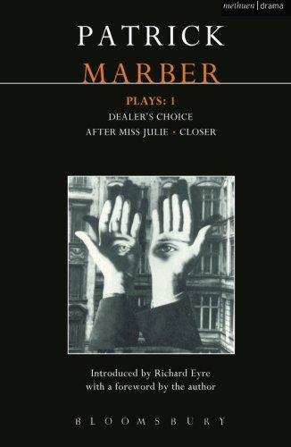 Marber Plays: 1: After Miss Julie; Closer; Dealer's Choice (Contemporary Dramatists) (v. 1)