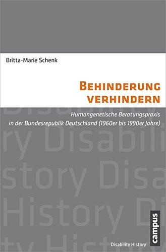 Behinderung verhindern: Humangenetische Beratungspraxis in der Bundesrepublik Deutschland (1960er bis 1990er Jahre) (Disability History)