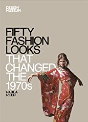 Fifty Fashion Looks that Changed the 1970s: Design Museum Fifty