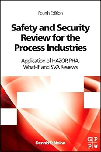 Book Safety and Security Review for the Process Industries, Fourth Edition: Application of HAZOP, PHA, What-IF and SVA Reviews