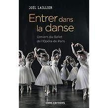 Entrer dans la danse: Envers du Ballet de l'Opéra de Paris (L')