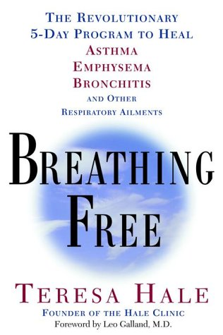 Breathing Free: The Revolutionary 5-Day Program to Heal Asthma, Emphysema, Bronchitis, and Other Respiratory Ailments ebook
