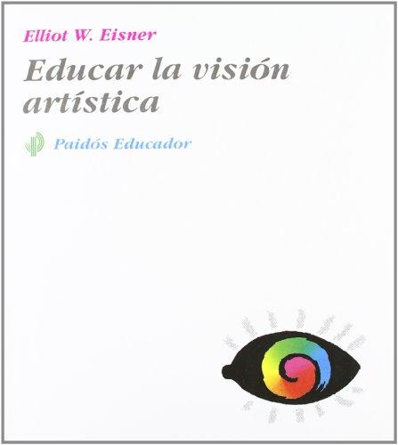 Descargar Libro Educar La Visión Artística Eliot W. Eisner