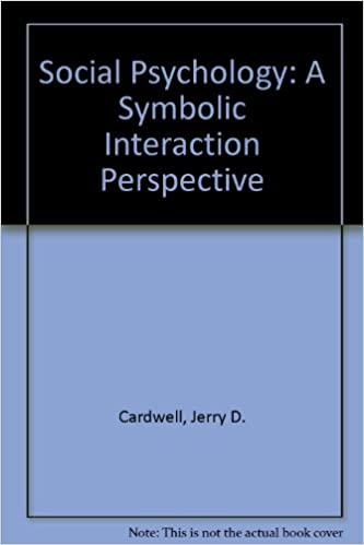 Social Psychology A Symbolic Interaction Perspective Jerry D