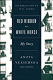 Red Ribbon on a White Horse, Anzia Yezierska, 0892551240