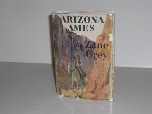 1932 Arizona Ames by Zane Grey First Edition First Printing with Dust Jacket DJ Harper & Brothers