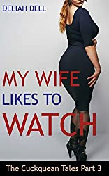 My Wife Likes To Watch (Cuckquean Couples) (The Cuckquean Tales Book 3
